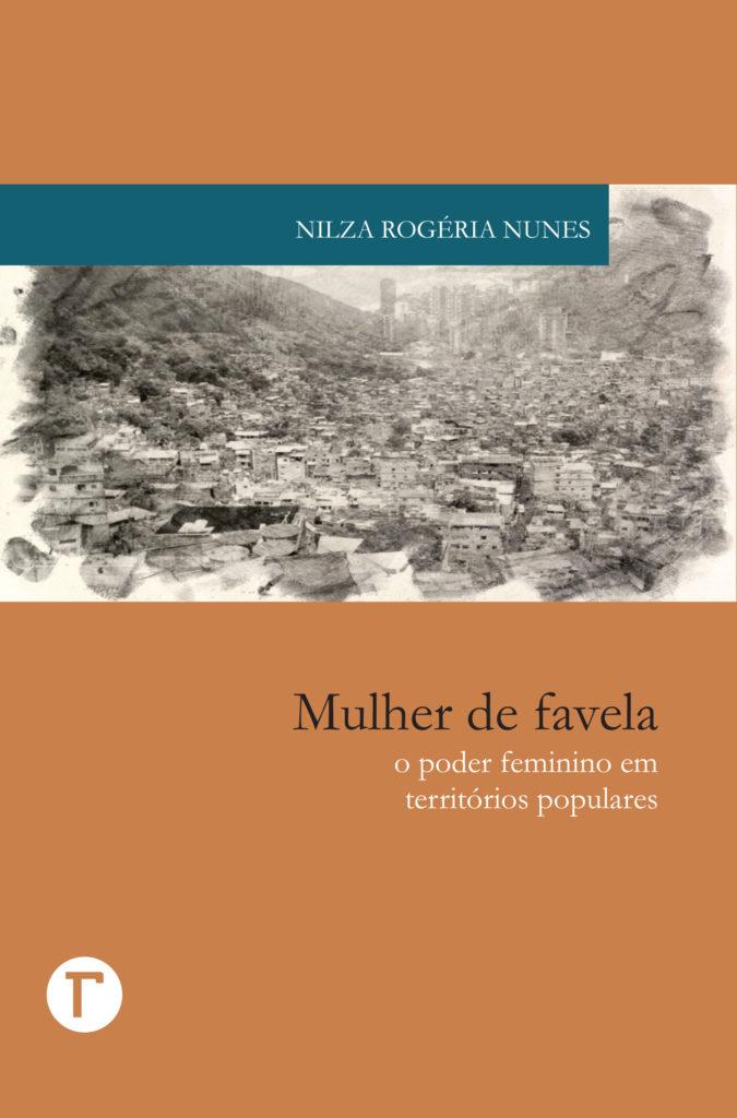 Mulher de Favela: o poder feminino em territórios populares