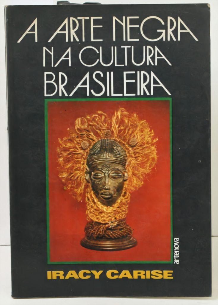 A Arte negra na cultura Brasileira – Iracy Carise