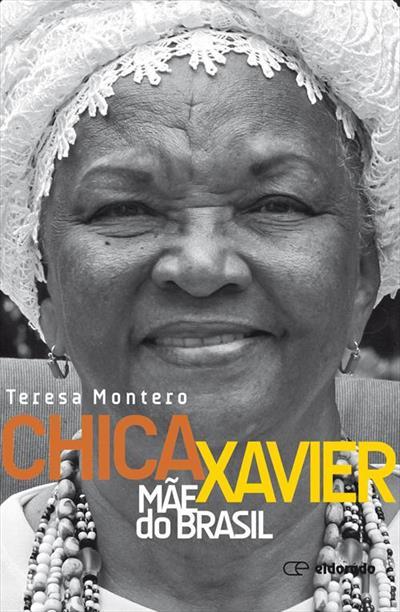 Chica Xavier – Mãe do Brasil – Teresa Monteiro