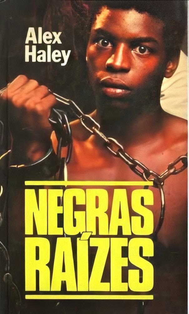 Negras Raízes - Alex Haley