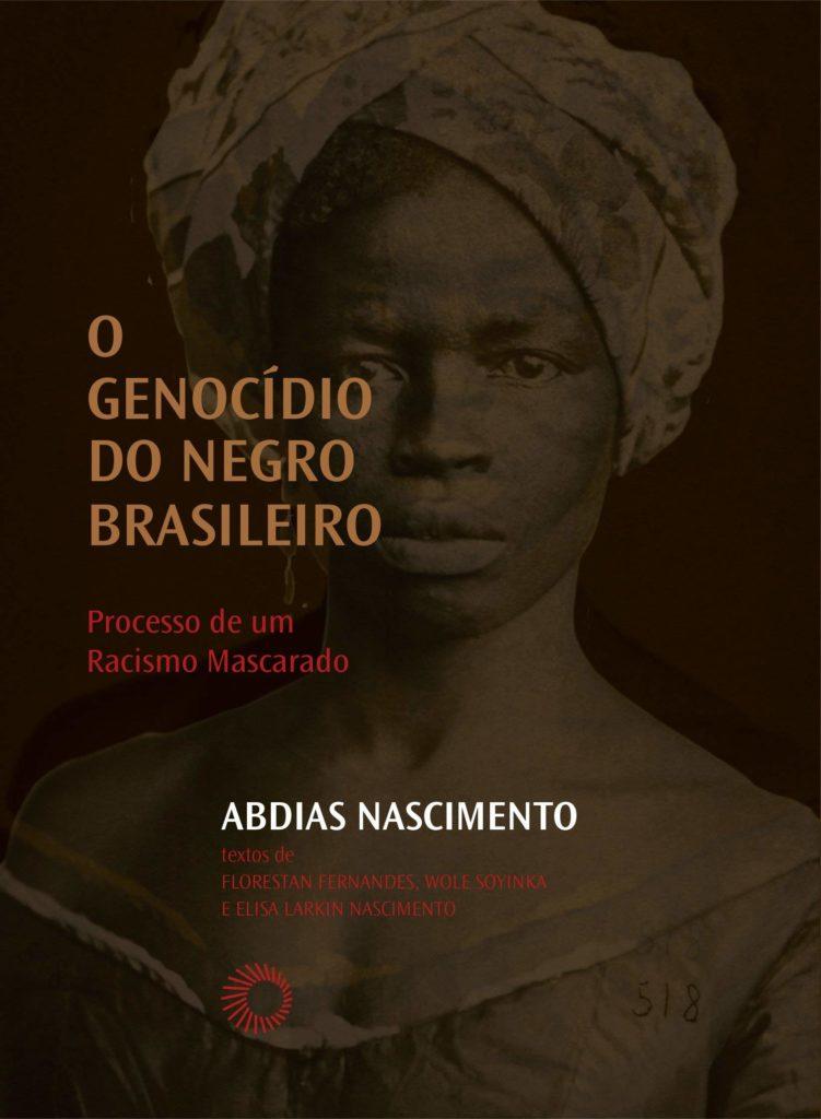 O Genocídio do negro brasileiro Processo de um Racismo Mascarado Abdias do Nascimento